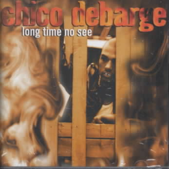 LONG TIME NO SEE BY DEBARGE,CHICO (CD)