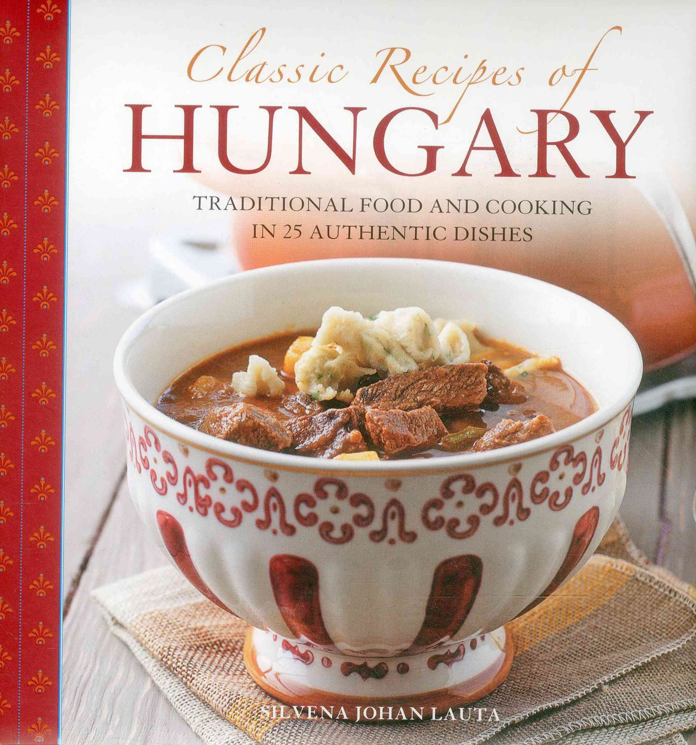 Classic Recipes of Hungary By Lauta, Silvena Johan