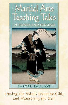 Martial Arts Teaching Tales of Power and Paradox By Fauliot, Pascal